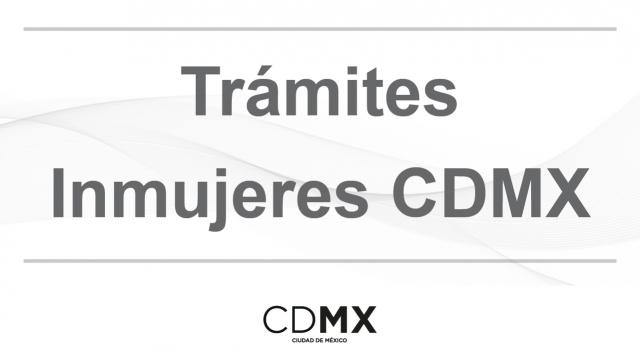 Trámites InmujeresCDMX