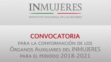 Convocatoria para la conformación de los Órganos Auxiliares del INMUJERES Para el periodo 2018-2021