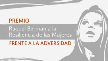 Convocatoria del Premio Raquel Berman a la resiliencia de las mujeres frente a la adversidad